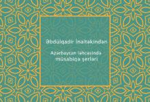 Photo of Əbdülqadir İnaltəkin Azərbaycan ləhcəsində – müsabiqə şerləri